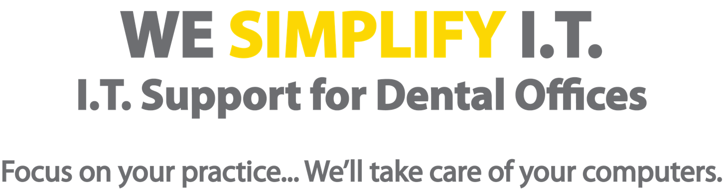 We Simplify IT for Dental Offices